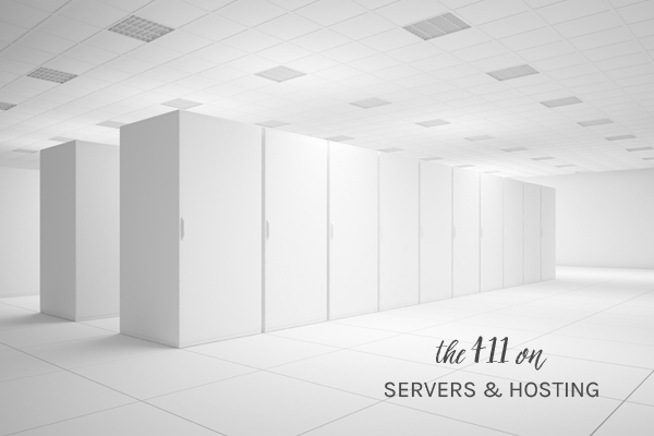 Servers and Hosting