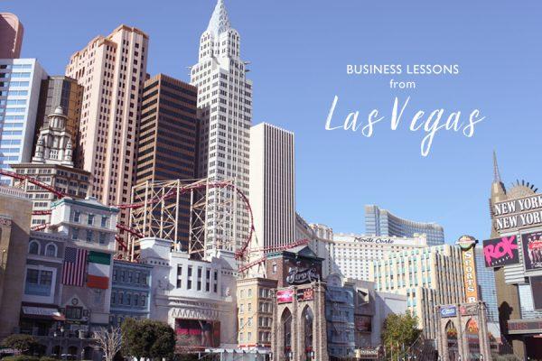 What Las Vegas Teaches Us About Business