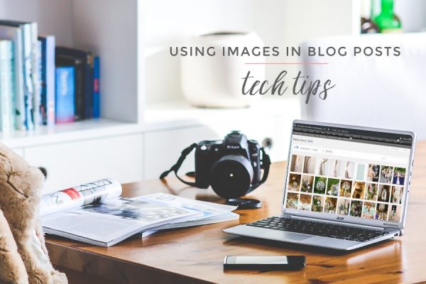 Tech Tips for Images in Blog Posts