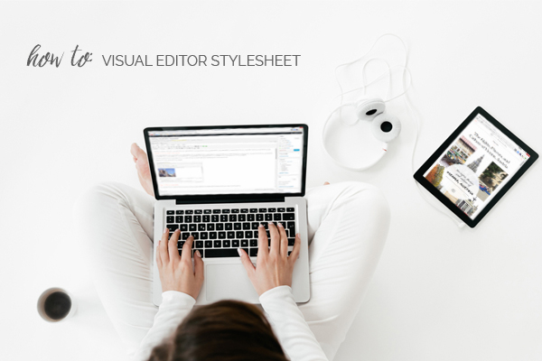Visual Editor Stylesheet in WordPress How-To